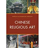 img - for [ CHINESE RELIGIOUS ART ] By Karetzky, Patricia Eichenbaum ( Author) 2013 [ Paperback ] book / textbook / text book
