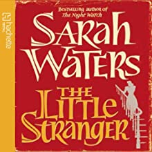 The Little Stranger | Livre audio Auteur(s) : Sarah Waters Narrateur(s) : Simon Vance