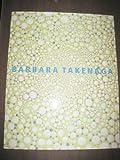 img - for Barbara Takenaga, Last Blue Wheel Exhibition Catalog book / textbook / text book