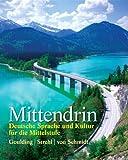 Mittendrin: Deutsche Sprache und Kultur für die Mittelstufe Plus MyGermanLab with eText multi semester -- Access Card Package (0205842755) by Goulding, Christine