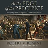 img - for At the Edge of the Precipice: Henry Clay and the Compromise That Saved the Union book / textbook / text book