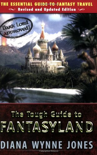 The Tough Guide to Fantasyland: The Essential Guide to...