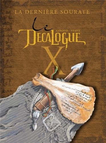 Le Decalogue: LA Derniere Sourate (French Edition)