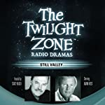 Still Valley: The Twilight Zone Radio Dramas | Manly Wade Wellman,Rod Serling
