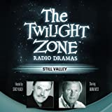 Still Valley: The Twilight Zone Radio Dramas
