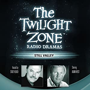 Still Valley: The Twilight Zone Radio Dramas | [Manly Wade Wellman, Rod Serling]