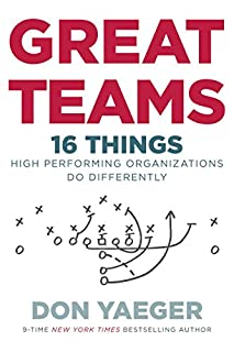 Book Cover: Great Teams: 16 Things High Performing Organizations Do Differently