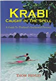 Krabi: Caught in the Spell (A Guide to Thailand's Enchanted Province) (9749114051) by Thom Henley
