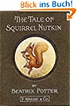 The Tale Of Squirrel Nutkin (Illustra...
