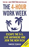 The 4-Hour Work Week: Escape the 9-5. Live Anywhere and Join the New Rich by Ferriss. Timothy ( 2011 ) Paperback
