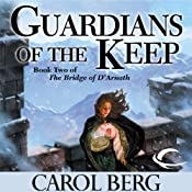 Guardians of the Keep: Bridge of D'Arnath, Book 2 | [Carol Berg]