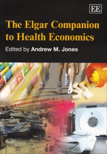 The Elgar Companion to Health Economics (Elgar Original Reference)