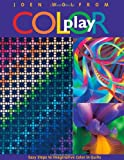 Color Play: Easy Steps to Imaginative Color in Quilts (157120105X) by Wolfrom, Joen