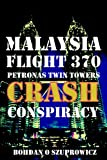 Malaysia Flight 370 Petronas Twin Towers Crash Conspiracy