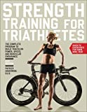 img - for Strength Training for Triathletes: The Complete Program to Build Triathlon Power, Speed, and Muscular Endurance book / textbook / text book