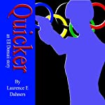 Quicker: An Ell Donsaii Story, Volume 1 | Laurence E Dahners