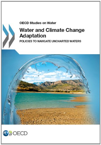 Water and Climate Change Adaptation: Policies to Navigate Uncharted Water
