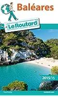 Guide du Routard Baléares 2015/2016