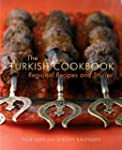 The Turkish Cookbook: Regional Recipe...