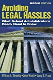 Avoiding Legal Hassles: What School Administrators Really Need to Know