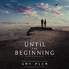Until the Beginning (       UNABRIDGED) by Amy Plum Narrated by Emily Rankin, Graham Hamilton