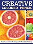 Creative Colored Pencil: Easy and Inn...