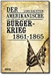 Der Amerikanische B�rgerkrieg 1861-1865