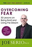 Overcoming Fear: 50 Lessons on Being Bold and Living the Dream (English Edition)