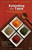 Extending the Table: Recipes and Stories from Afghanistan to Zambia in the Spirit of More-With-Less (World Community Cookbooks)