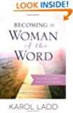 Becoming a Woman of the Word: Knowing, Loving, and Living the Bible