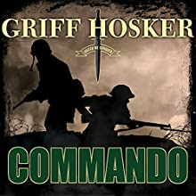 Commando: Combined Operations, Book 1 (       UNABRIDGED) by Griff Hosker Narrated by Antony Ferguson