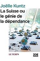 La Suisse ou le g�nie de la d�pendance