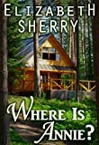 Where is Annie (Return to the Aspens Book 1)