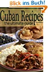 Cuban Recipes - The Ultimate Guide (E...