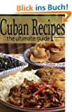 Cuban Recipes - The Ultimate Guide (English Edition)