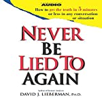 Never Be Lied to Again | David J. Lieberman