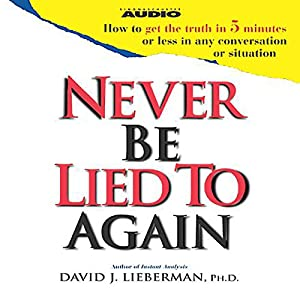 Never Be Lied to Again | [David J. Lieberman]