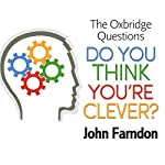 Do You Think You're Clever?: The Oxbridge Questions   John Farndon