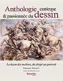 echange, troc Edwart Vignot - Anthologie curieuse & passionnée du dessin : La leçon des maîtres, du drapé au portrait
