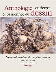Anthologie curieuse & passionnée du dessin : La leçon des maîtres, du drapé au portrait