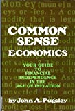 Common Sense Economics: Your money - What It Is and How to Keep It!