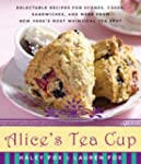 Alice's Tea Cup: Delectable Recipes f...