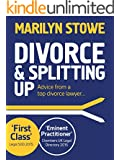Divorce & Splitting Up: Advice from a top Divorce Lawyer (2015 edition) (English Edition)