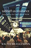 img - for Sabbath as Resistance: Saying No to the Culture of Now book / textbook / text book