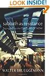 Sabbath as Resistance: Saying No to t...