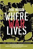 Where War Lives (077108787X) by Watson, Paul