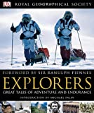 DK Publishing Explorers: Tales of Endurance and Exploration (Royal Geographical Society)