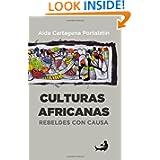 Culturas africanas:: Rebeldes con causa (Spanish Edition)