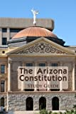 img - for The Arizona Constitution Study Guide 10th Edition by Inc., Academic Solutions published by Academic Solutions, Inc. book / textbook / text book