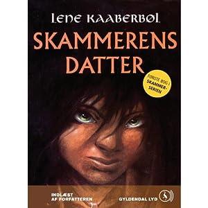 Skammerens datter [Shameful's Daughter] Audiobook